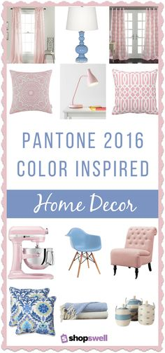 It's official – Rose Quartz and Serenity (two colors for the first time ever!) are Pantone's 2016 Colors of the Year. Here are 22 of our favorite home decor items that feature the 2016 Pantone colors.