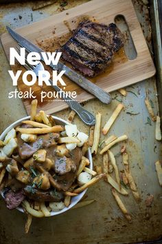 Slices of New York Steak covered in cheese curds and a rich beefy gravy to make the best poutine.