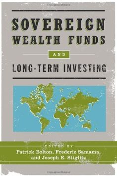 Sovereign Wealth Funds and Long-Term Investing by Patrick Bolton. Save 22 Off!. $19.50. Publisher: Columbia University Press (November 15, 2011). Publication: November 15, 2011
