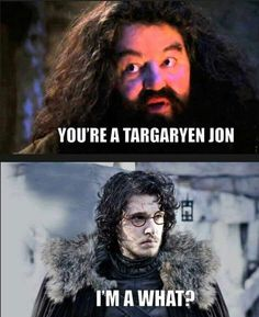 Hagrid and Jon. Hahahahahahaa