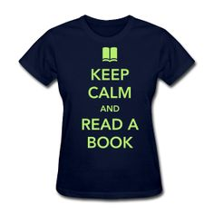 Keep Calm and Read a Book http://kreativeinkinder.spreadshirt.com/