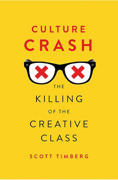 'Culture Crash: The Killing of the Creative Class' by Scott Timberg. Change is no stranger to us in the twenty-first century. We must constantly adjust to an evolving world, to transformation and innovation. But for many thousands of creative artists, a torrent of recent changes has made it all but impossible to earn a living. Timberg's reporting is essential reading for anyone who works in the world of culture, knows someone who does, or cares about the work creative artists produce.