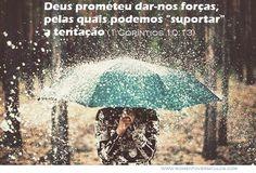 TENTAÇÃO -  Deus prometeu dar-nos forças, pelas qu...