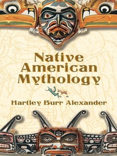 """Read """"Native American Mythology"""" by Hartley Burr Alexander available from Rakuten Kobo. This fascinating and informative compendium of Native American lore was assembled by one of twentieth-century America's . Native American Mythology, Native American Symbols, Native American History, Native American Jewelry, Native American Indians, Native Americans, Native American Legends, Mayan Symbols, Viking Symbols"""