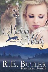 Marking Melody (Ashland Pride Three) ebook by R.E. Butler