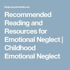 Recommended Reading and Resources for Emotional Neglect | Childhood Emotional Neglect