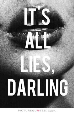 I lie. My husband lies. My children lie. Our family members lie. Our ex spouses say the same lies. Our friends lie. All the same lie too. But you, you tell the truth. Darling Quotes, Life Quotes Love, Quotes To Live By, Me Quotes, Small Quotes, Lying Men Quotes, Fed Up Quotes, Bitch Quotes, Boss Quotes