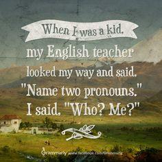"""""""Who? Me?"""" ~ Grammarly.com"""