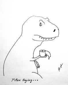 T-Rex Trying…This whole site makes me laugh!