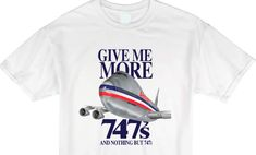 More 747s Tee - Gate 72 White Tees, Gate, Give It To Me, Mens Tops, Shirts, Accessories, Shirt, Dress Shirt, Ornament
