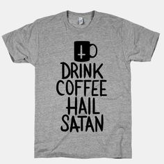 The best part of waking up is coffee in your cup and the dark lord of the underworld blessing you with supernatural powers over your earthly enemies. //// on an American Apparel Unisex Athletic Tee, Athletic Grey