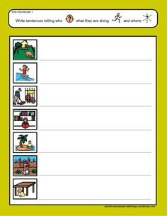 Who-Action-Where Worksheets-working on subject-verb with an extra element. From Adventures in Speech Pathology. Pinned by SOS Inc. Resources Childress Childress & Porter Inc. Speech Therapy Activities, Language Activities, Writing Activities, Grammar Activities, Writing Worksheets, Speech Language Therapy, Speech Language Pathology, Speech And Language, Receptive Language
