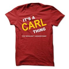 Its A Carl Thing - #unique gift #teacher gift. ADD TO CART => https://www.sunfrog.com/Names/Its-A-Carl-Thing-zshlk.html?68278