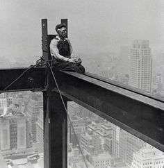 Construction Worker, 1920s - I can't believe that men worked up so high without safety gear.  My head starts to swoon just looking at this picture.