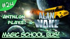 The magic school bus sure did go through a phase...  Alan Wake Part 24 has been uploaded today! So go ahead and give it a wee view and even a little like, you know you want to . Enjoy it!