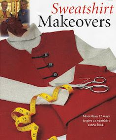Cafe Hoffy: Sweatshirt Makeovers (Sewing with Nancy) Cute ideas for Christmas presents for Mom. Remake Clothes, Sewing Clothes, Diy Clothes, Sewing Hacks, Sewing Tutorials, Sewing Patterns, Sewing Projects, Sewing Ideas, Quilt Patterns