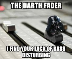 The Darth Fader.