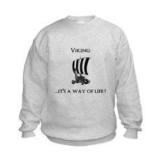 Viking...its a way of life Sweatshirt on CafePress.com
