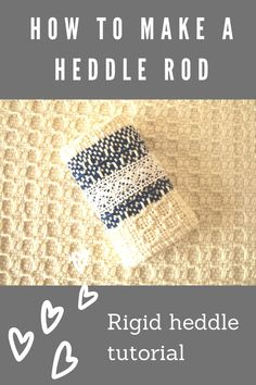 Expand your pattern possibilities by learning to make and use a heddle rod on your rigid heddle loom!