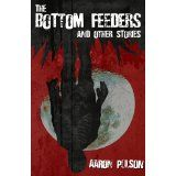 The Bottom Feeders and Other Stories (Kindle Edition)By Aaron Polson Dark Fantasy, 99 Cents, Boating, Ghosts, Kindle, Hip Hop, Peplum, Fishing, War