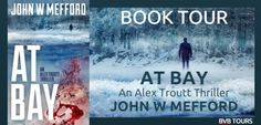 BECK VALLEY PRESENTS:  AT BAY BY JOHN W. MEFFORD  http://ishacoleman7.booklikes.com/post/1334523/beck-valley-presents-at-bay-by-john-w-mefford