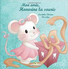 Amazon.fr - Mon amie, Honorine la souris - Laetitia Etienne, Rosalys . - Livres