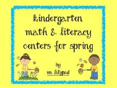 Spring math & literacy centers designed around the Common Core for Kindergarten $