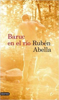"""""""Baruc en el río"""" de Rubén Abella. La vida de una familia humilde cambia por completo la tarde de verano en la que Baruc, el hijo mayor, se escapa de casa tras una regañina de su madre. Ésta, cautivada por un novedoso hombre pasajero, está a punto de hacer naufragar su matrimonio, a lo que su marido, en medio del desconcierto, responde de forma inesperada. Entre tanto, Hugo, el pequeño de la familia, se queda en casa esperando a que regrese su hermano. Signatura:  N ABE bar"""
