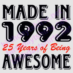 Made In 1992 25 Years of Being Awesome Birthday Shirts