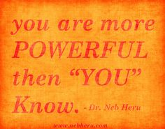 ~you are more powerful then you know~
