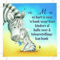 'n Ma se hart is soos 'n bank waar haar kinders al hulle seer & teleurstellings kan bank Wisdom Quotes, Qoutes, Afrikaanse Quotes, Best Quotes, Nice Quotes, Mother Quotes, My Love, Words, South Africa