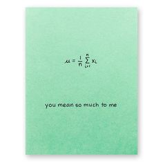 Math Valentine Love Card - You Mean So Much To Me - Appreciation Thank You Parents Family Card - Mean Average Math Nerd Geek Science Card Nerdy Valentines, Valentine Love Cards, Math Puns, Math Humor, Funny Cards, Cute Cards, Pick Up Line Jokes, Teachers Day Card, Appreciation Thank You