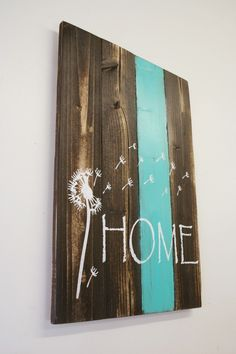 Home Pallet Sign Dandelion Sign Rustic Home Decor Country Home Decor Shabby Chic Decor Teal Decor Housewarming Gift Wedding Gift Wall Decor by RusticlyInspired on Etsy https://www.etsy.com/listing/264941014/home-pallet-sign-dandelion-sign-rustic