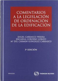 Comentarios a la legislación de ordenación de la edificación / Ángel Carrasco Perera, Encarna Cordero Lobato, Mª del Carmen González Carrasco