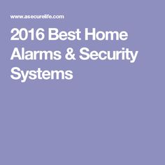 2016 Best Home Alarms & Security Systems