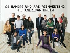 Now, as never before, DIYers are empowered to design, manufacture, and market their creations. Call it the maker movement, a fresh industrial revolution, or the new innovation economy. By any name, it's a great time to be an innovator. And these visionaries are leading the way.