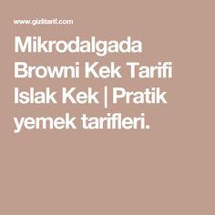Mikrodalgada Browni Kek Tarifi Islak Kek   Pratik yemek tarifleri.