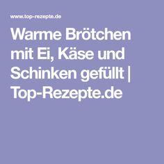 Warme Brötchen mit Ei, Käse und Schinken gefüllt | Top-Rezepte.de