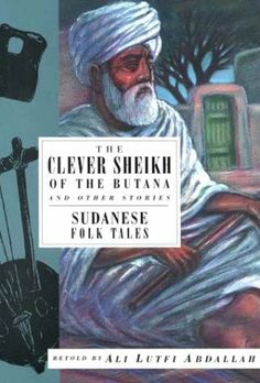 The Clever Sheikh of the Butana and Other Stories: Sudanese Folk Tales