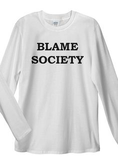 Blame Society Long Sleeve T-Shirts. Unisex T-Shirt: Made of 100% Pre-Shrunk Jersey Knit Cotton. Weight of the fabric 141g/m²