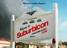 Your Problems Disappear in the New Suburbicon Poster   Your problems disappear in the new Suburbicon poster  Where your problems disappearParamount Pictures has debuted a new poster forSuburbicon (via Empire) which you can view in the gallery below.The satiric thriller is directed by George Clooney(The Monuments Men Good Night and Good Luck.) and stars Matt Damon (The Martian) Julianne Moore (Kingsman: The Golden Circle) Noah Jupe (The Night Manager) and Oscar Isaac (Star Wars: The Force…
