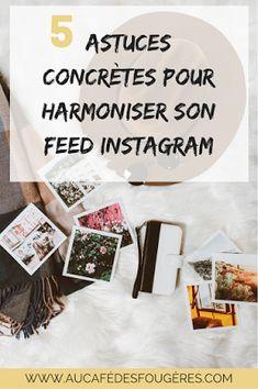 Mes 5 astuces pour avoir un feed Instagram harmonieux