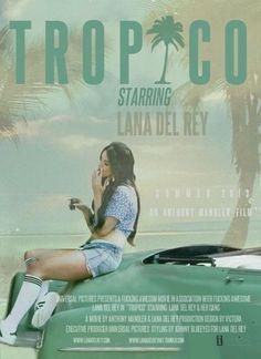 Lana del Rey lyrics. Tropico