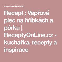 Recept : Vepřová plec na hříbkách a pórku | ReceptyOnLine.cz - kuchařka, recepty a inspirace
