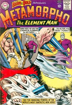 The Brave and the Bold 57 Metamorho the Element Man Silver Age DC Comics Dc Comic Books, Comic Book Covers, Comic Book Heroes, Comic Art, Silver Age Comics, Brave And The Bold, Be Bold, Hq Marvel, Film D'animation