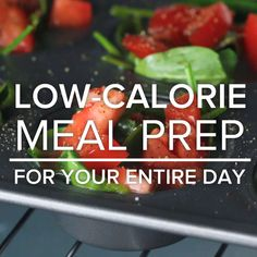 Low Calorie Meal Prep For Your Entire Day about half of them look good
