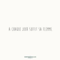 Confidentielles.com - Le Joli Rendez-Vous Cute Quotes, Words Quotes, Funny Quotes, Sayings, Dumb Ways, Funny Text Messages, Some Words, Picture Quotes, Funny Texts
