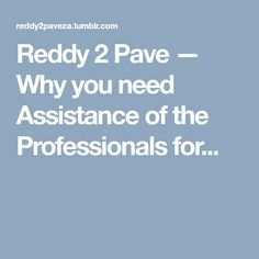 Reddy 2 Pave — Why you need Assistance of the Professionals for. Paving Stones, Surface, Flooring