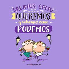 Salimos como queremos y volvemos como podemos! #funny #humor #chistes #missborderline Funny Phrases, Funny Quotes, Life Quotes, Funny Memes, Hilarious, Jokes, Funny Spanish Memes, Spanish Humor, Spanish Quotes