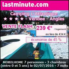 #missbonreduction; Vente flash : remise de 45% sur votre séjour au Camping L'Atlantique ★ ★ ★ ★ - Vendee - Angles - MOBILHOME 7 personnes - 3 chambres (entre 0 et 5 ans) le 02/07/2016 - 7 nuits. http://www.miss-bon-reduction.fr/details_bon_reduction_Lastminute_i852394_c1836002.html